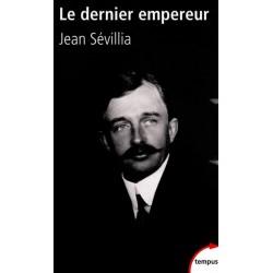 Le dernier empereur - Jean Sévillia
