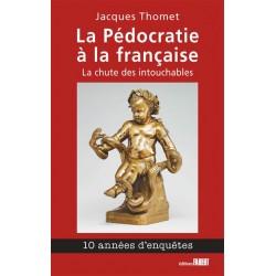 La pédocratie à la française - Jacques Thomet