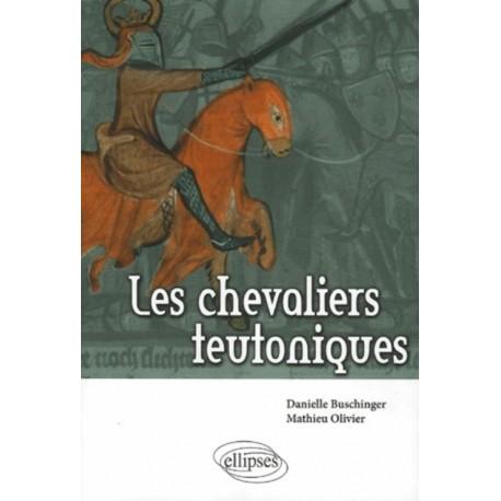 Les chevaliers teutoniques - Danielle Buschinger / Mathieu Olivier