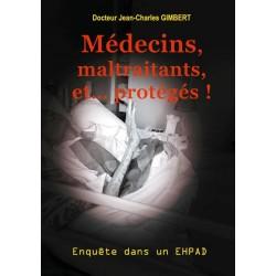 Médecins, maltraitants et... protégés l -  Dr Jean-Charles Gimbert
