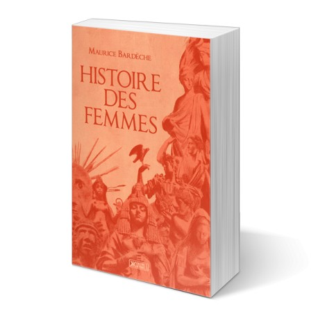 Histoire des femmes - Maurice Bardèche