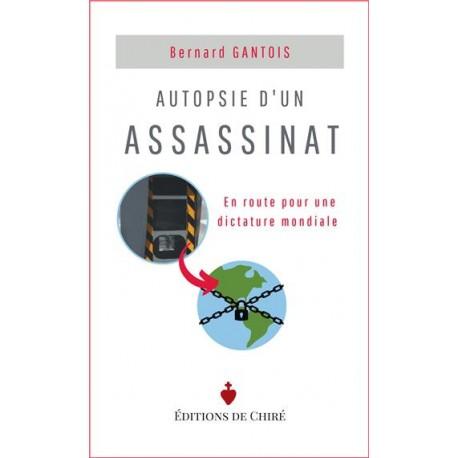 Autopsie d'un assassinat - Bernard Gantois