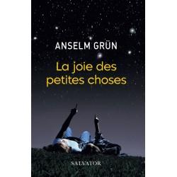 La joie des petites choses - Anselm Grün