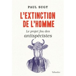 L'extinction de l'homme - Paul Sugy