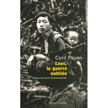 Laos, la guerre oubliée - Cyril Payen