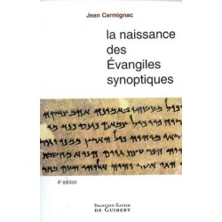 La naissance des évangiles synoptiques - Jean Carmignac