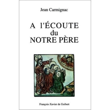 A l'écoute du Notre Père - Jean Carmignac
