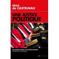 Une justice politique - Régis de Castelnau