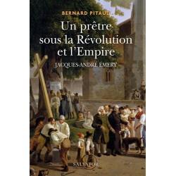 Un prêtre sous la Révolution et l'Empire - Bernard Pitaux