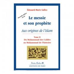 Le Messie et son Prophète Tome II - Edouard-Marie Gallez