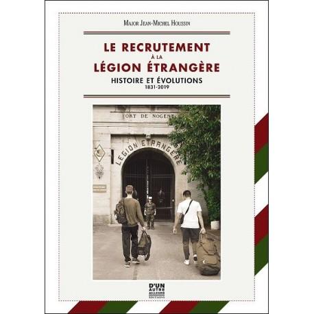 Le recrutement à la Légion étrangère - Major Jean-Michel Houssin