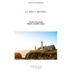 Le droit naturel - Philippe Pichot-Bravard