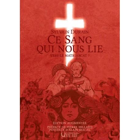 Ce sang qui nous lie - Sylvain Durain