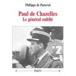 Paul de Chazelles, le général oublié -  Philippe de Parseval