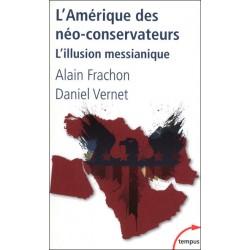 L'Amérique des néo-conservateurs -  Alain Frachon, Daniel Vernet