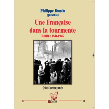 Une Française dans la tourmente - Philippe Randa (présente)