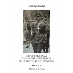 Histoire mondiale de la Contre-Révolution de la Sainte Ligue à l'Alvarium - Christian Bouchet