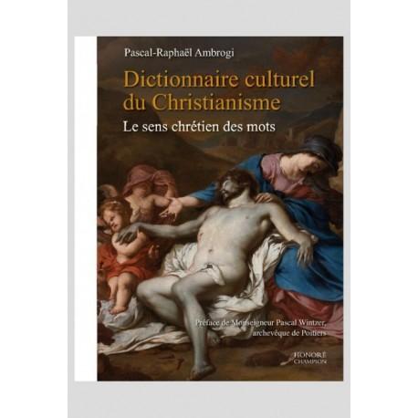 Dtionnaire culturel du Christianisme  - Pascal-Raphaël Ambrogi