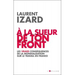 A la sueur de ton front - Laurent Izard