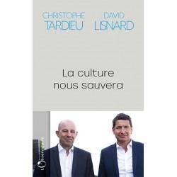 La culture nous sauvera - David Lisnard, Christophe Tardieu
