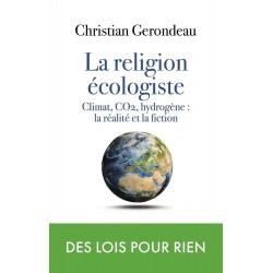 La religion écologiste - Christian Gerondeau