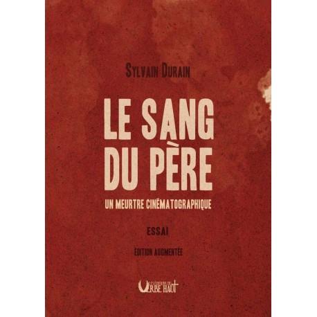Le sang du père - Sylvain Durain