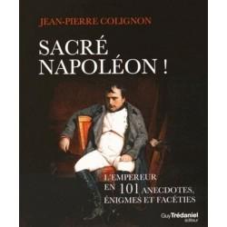 Sacré Napoléon ! - Jean-Pierre Colignon