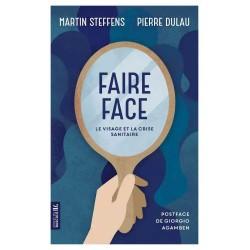 Faire face - Le visage et la crise sanitaire - Martin Steffens, Pierre Dulau