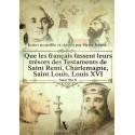 Que les Français fassent leurs trésors des Testaments de Saint Rémi, Charlemagne, Saint Louis, Louis XVI