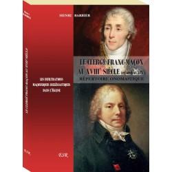 Le clergé franc-maçon au XVIIIe siècle - Henri Barbier