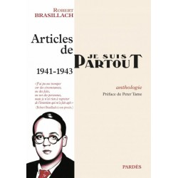 Articles de Je Suis Partout 1941-1943 - Robert Brasillach