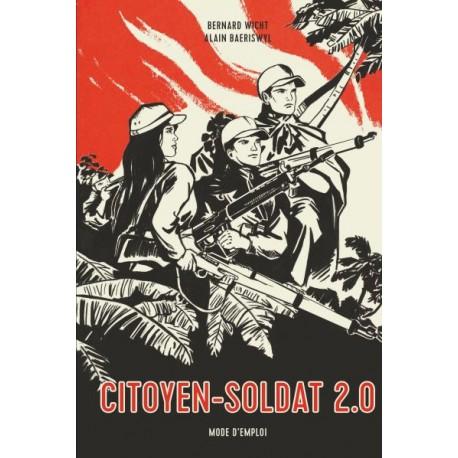 Citoyen-soldat  2.0 - Bernard Wicht, Alain Baeriswyl