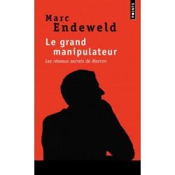 Le grand manipulateur - Marc Endeweld (poche)