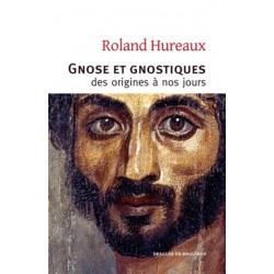 Gnose et gnostiques - Roland Hureaux