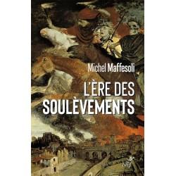 L'ère des soulèvements - Michel Maffesoli