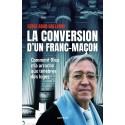 La conversion d'un franc-maçon - Serge Abad-Gallardo