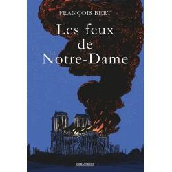 Les feux de notre-dame - François Bert
