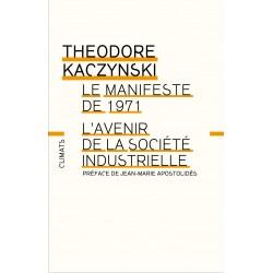 Le Manifeste de 1971. L'avenir de la société industrielle- Theodore Kaczynski