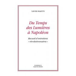 Du temps des Lumières à Napoléon - Xavier Martin