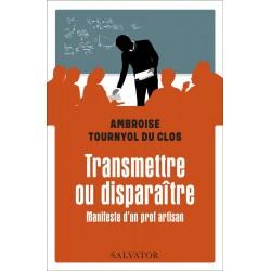 Transmettre ou disparaître - Ambroise Tournyol du Clos
