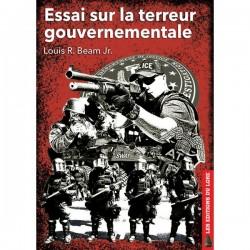 Essai sur la terreur gouvernementale - Louis R. Beam Jr.