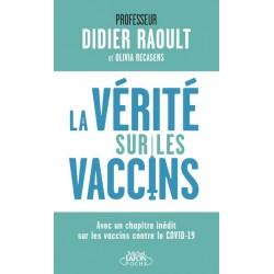 La Vérité sur les vaccins - Professeur Didier Raoul, Olivia Recasenst (poche)