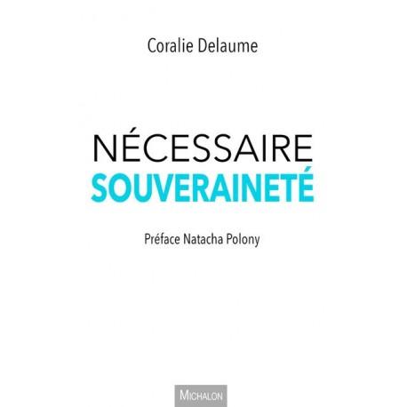 Nécessaire souveraineté - Coralie Delaume
