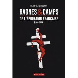 Bagnes & camps de l'épuration française - Pierre-Denis Boudriot