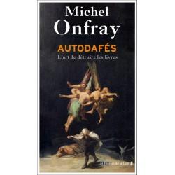 Autodafés - Michel Onfray