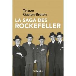 La saga des Rockefeller - Tristan Gaston-Breton