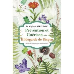 Prévention et Guérison selon Hildegarde de Bingen - Dr Wighard Strehlow