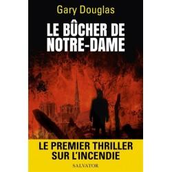 Le bûcher de Notre-Dame - Gary Douglas