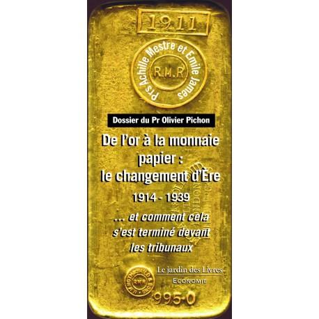 De l'or à la monnaie papier : Le changement d'Ere 1914-1939 -