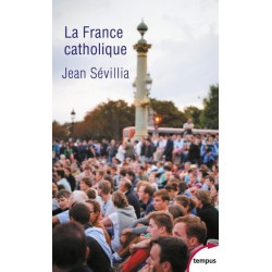La France catholique - Jean Sévillia (poche)